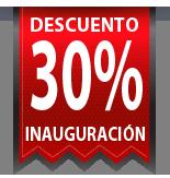 30% Descuento Inauguración